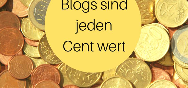 Warum Blogs jeden Cent wertsind