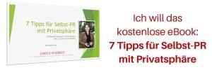 Ich will das kostenlose eBook_ 7 Tipps für Selbst-PR mit Privatsphäre