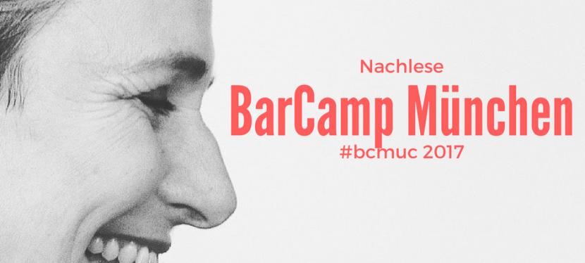 BarCamp München: Wenn Nerds ins Schwurbeln kommen und Blogger blockadefreibloggen