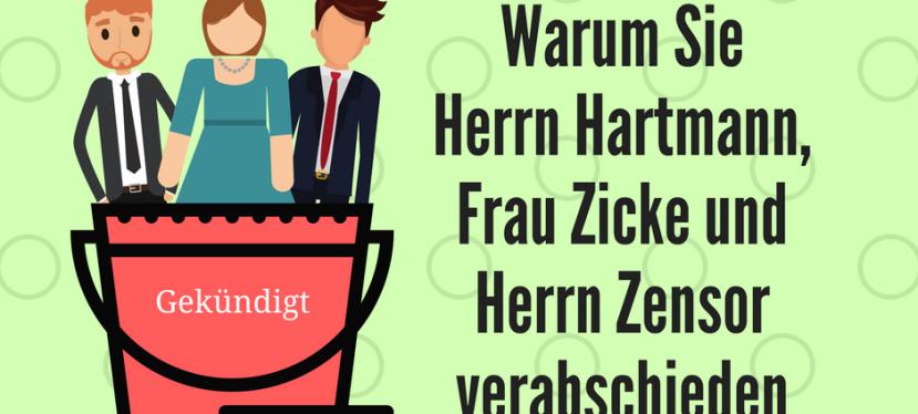 Anfangen mit der Selbst-PR: Warum Sie Herrn Hartmann, Frau Zicke und Herrn Zensor verabschiedenmüssen