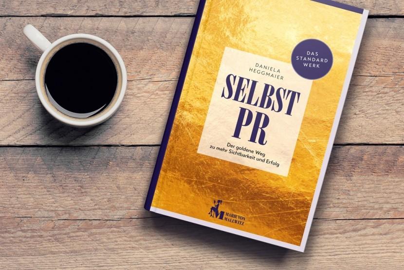Buchtipp: Warum Selbst-PR der goldene Weg zu mehr Sichtbarkeit und Erfolgist