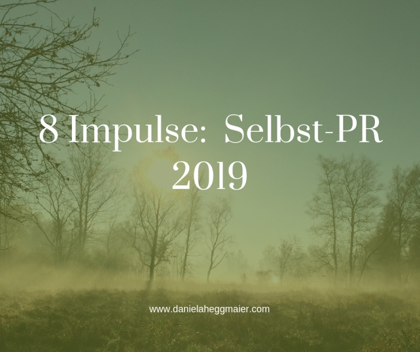 New Year, New Work, New Pleasure: 8 Impulse für Ihre Selbst-PR in 2019