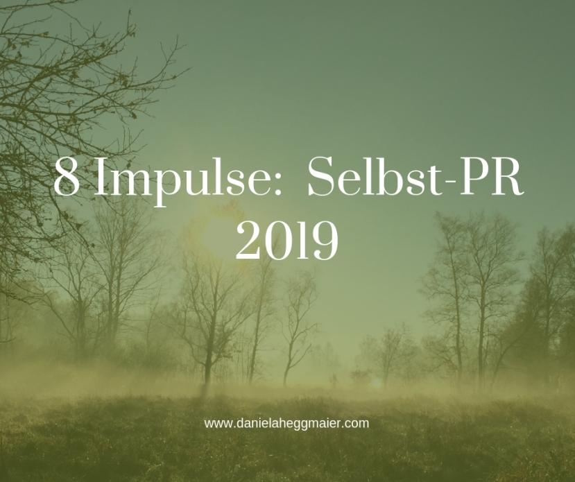New Year, New Work, New Pleasure: 8 Impulse für Ihre Selbst-PR in2019