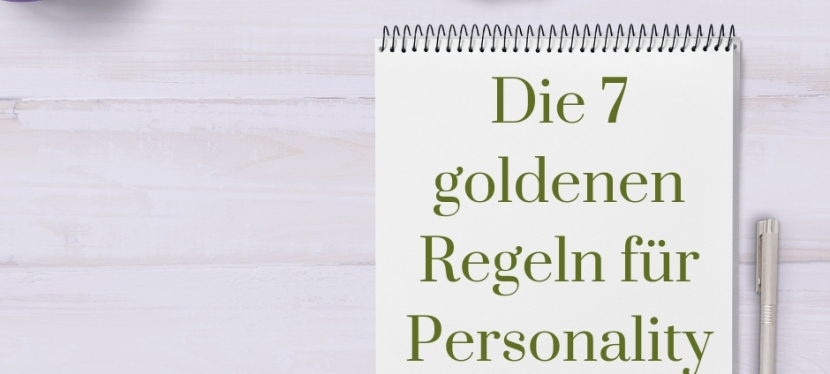 Die 7 goldenen Regeln für PersonalityBlogs